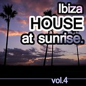 Ibiza House At Sunrise Vol.4 by Various Artists
