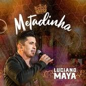 Metadinha de Luciano Maya