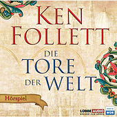 Die Tore der Welt - Hörspiel WDR von Ken Follett