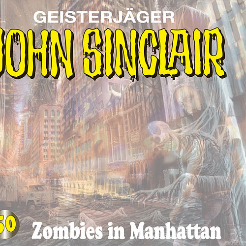Zombies in Manhattan - Folge 50 von John Sinclair