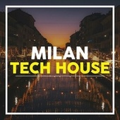 Milan Tech House by Various Artists