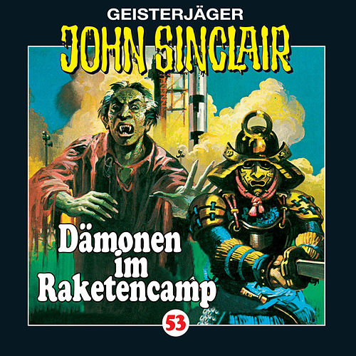 Dämonen im Raketencamp - Folge 53 von John Sinclair