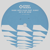 He's Up Now (Are You Ready To Party?) by Dark Arts Club