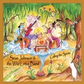 Calling the Spirits de Sean Johnson and the Wild Lotus Band