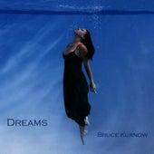 Dreams by Bruce Kurnow