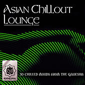 Asian Chillout Lounge by Various Artists