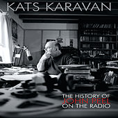 Kats Karavan - The History Of John Peel On The Radio by Various Artists