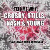 Tell Me Why (Live) de Crosby, Stills, Nash and Young