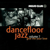 Mojo Club Vol. 7 (Give Me Your Love) von Various Artists