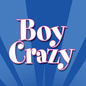 Boy Crazy by Various Artists
