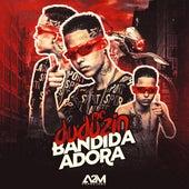 Bandida Adora de MC Duduzin