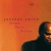 Down Here Below von Jeffery Smith