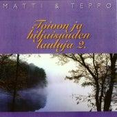 Toivon ja hiljaisuuden lauluja, Vol. 2 by Matti ja Teppo