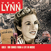 Gold: 100 Songs From A Life In Music by Vera Lynn