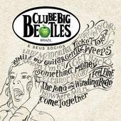 Clube Big Beatles e Seus Sócios de Clube Big Beatles