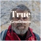 True Gentlemen by Various Artists