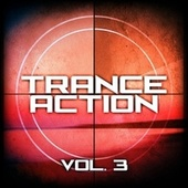 Trance Action, Vol. 3 by Various Artists