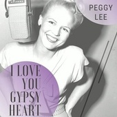 I Love You Gypsy Heart de Peggy Lee