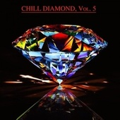 Chill Diamond, Vol. 5 (Chill After Midnight) by Various Artists