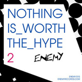 Nothing is Worth the Hype 2 de Various Artists