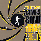 The Ultimate James Bond Electronica Themes von Various Artists