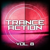 Trance Action, Vol. 8 by Various Artists