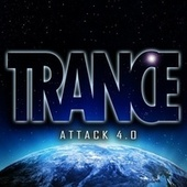 Trance Attack 4.0 by Various Artists
