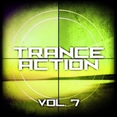 Trance Action, Vol. 7 by Various Artists