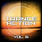 Trance Action, Vol. 6 by Various Artists