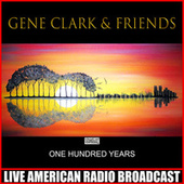 One Hundred Years (Live) by Gene Clark