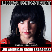 The Silver Linning (Live) by Linda Ronstadt