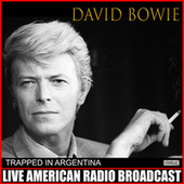 Trapped In Argentina (Live) by David Bowie