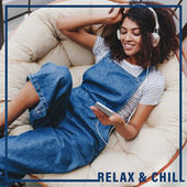 Relax & Chill (Mesmerizing Calm) by Relaxation - Ambient