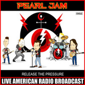 Release The Pressure (Live) fra Pearl Jam