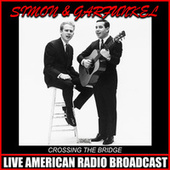 Crossing The Bridge (Live) by Simon & Garfunkel