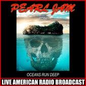 Oceans Run Deep (Live) fra Pearl Jam