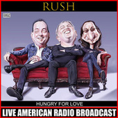 Hungry For Love (Live) de Rush
