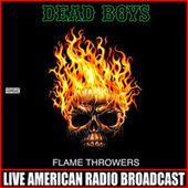 Flame Throwers (Live) de Dead Boys