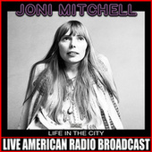 Life In The City (Live) by Joni Mitchell