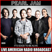 It's Good To Be Alive (Live) fra Pearl Jam