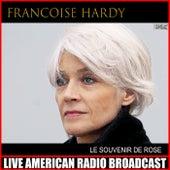 The Souvenir De Rose (Live) de Francoise Hardy