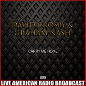 Carry Me Home (Live) de David Crosby