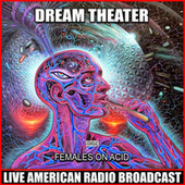 Females On Acid (Live) de Dream Theater