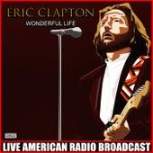 Wonderful Life (Live) de Eric Clapton