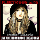 Dreaming In Nurburgring (Live) by Fleetwood Mac