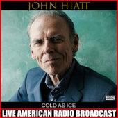 Cold As Ice (Live) by John Hiatt