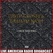 I Once Was King (Live) de David Crosby