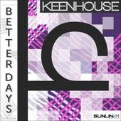 Better Days de Keenhouse