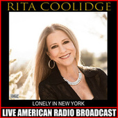 Lonely In New York (Live) by Rita Coolidge