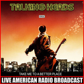 Take Me To a Better Place (Live) by Talking Heads